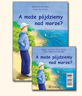 Małgorzata Barańska. A może pójdziemy nad morze?