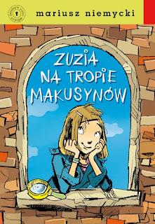 Mariusz Niemycki. Zuzia na tropie Makusynów.