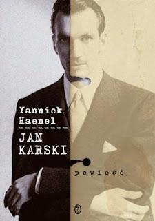Yannick Haenel. Jan Karski.