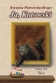 Krystyna Piotrowska-Breger. Ja, Kotowski.