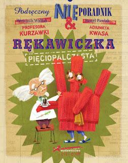 Wojciech Widłak, Paweł Pawlak. Podręczny NIEporadnik. Rękawiczka pięciopalczasta.