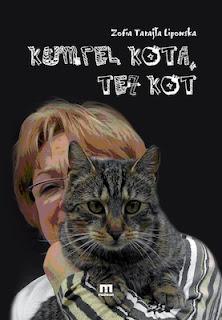 Zofia Tarajło-Lipowska. Kumpel kota, też kot.