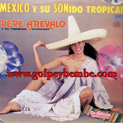 Pepe Arevalo - Mexico y su Sonido Tropical