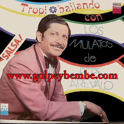 Pepe Arevalo - Tropibailando con los Mulatos