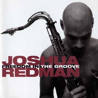 Ce que vous écoutez  là tout de suite - Page 30 Joshua+Redman+-+Freedom+In+The+Groove+(1996)