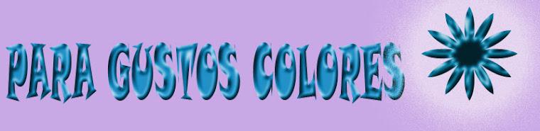 Para gustos colores