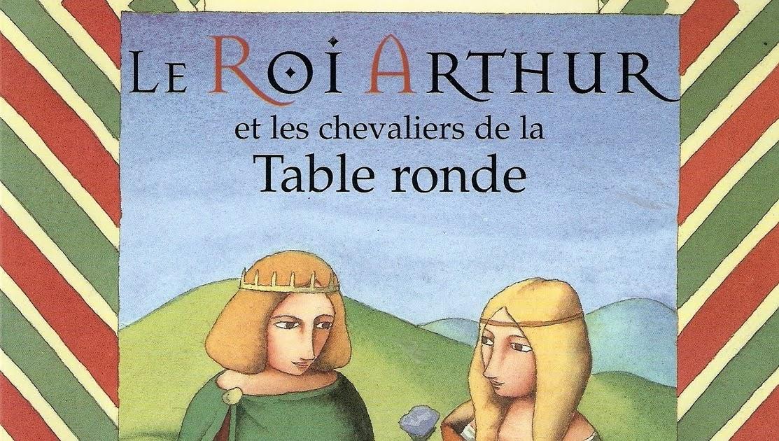 Culture incontournable lecture le roi arthur et les - Le roi arthur et les chevaliers de la table ronde ...