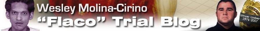 "Wesley ""Flaco"" Molina-Cirino Trial Blog"