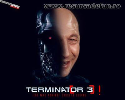 Traian Basescu=reforma statului sau jaful secolului XXI Basescu-Terminator