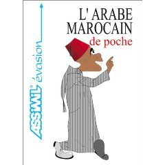 http://1.bp.blogspot.com/_SYandHDvpd4/Sq-jSKULmDI/AAAAAAAABP4/HFrF8k33a0w/s400/Assimil+Arabe+Marocain+de+poche.jpeg