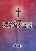 The New Catholic (Right and Wrong) Answer Bible
