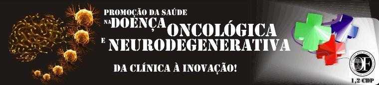 Promoção da Saúde na Doença Oncológica e Neurodegenerativa