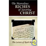 "A Wonderful Book of Letters: ""The Marvelous Riches of Savoring Christ: The Letters of Ruth Bryan"""