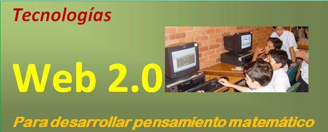 web 2.0 Para desarrollar Pensamiento Matemático