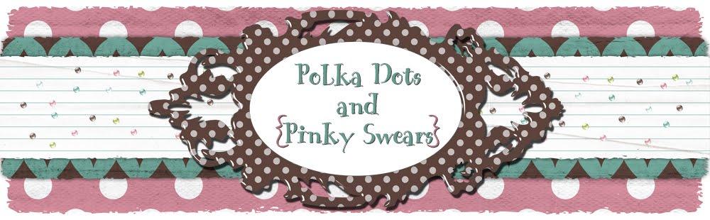 Polka Dots n' Pinky Swears