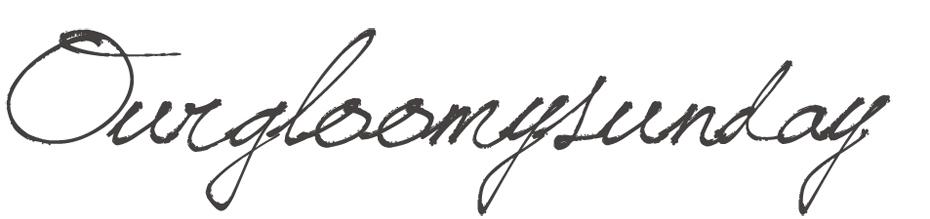 ourgloomysunday
