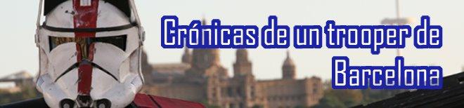 CRONICAS DE UN TROOPER DE BARCELONA