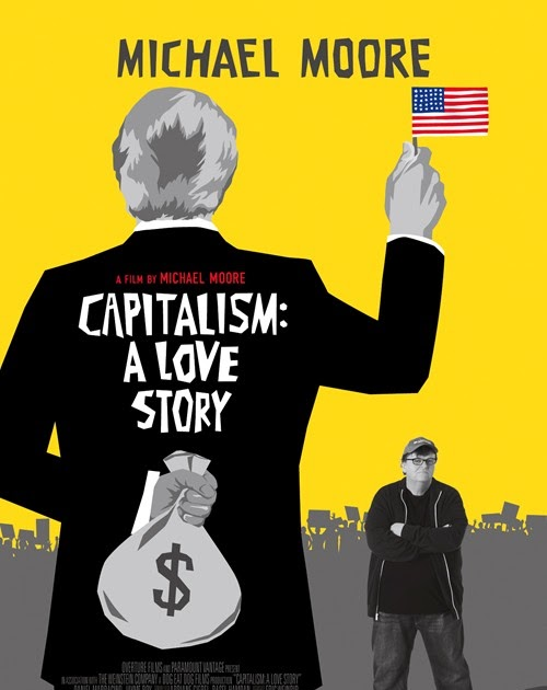 essay on michael moore capitalism a love story Michael moore's smugness and self capitalism is intended to convince americans that they moore's latest cine-essay, capitalism: a love story.