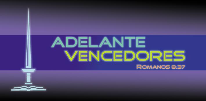 ADELANTE VENCEDORES