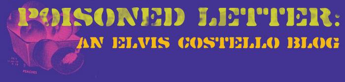 Poisoned Letter: An Elvis Costello Blog