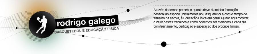 Rodrigo Galego - Basquetebol e Educação Física