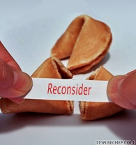 [fortune+cookie+reconsider]
