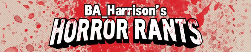 BA_Harrison's Horror Rants