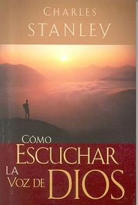 Cómo Escuchar la Voz de Dios por Charles Stanley