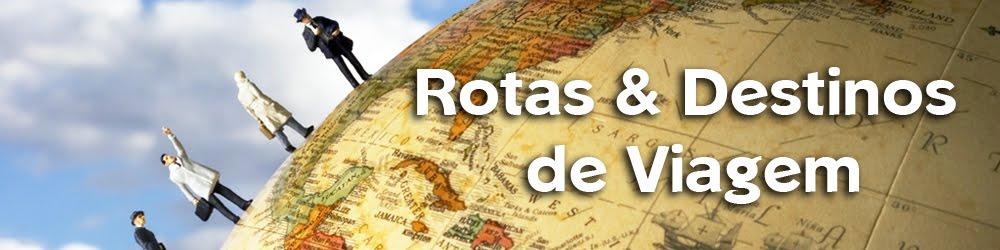Rotas & Destinos