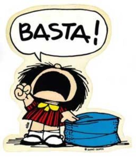 http://1.bp.blogspot.com/_T48y51yMJwQ/TCBJT2ofHOI/AAAAAAAAAfo/zdJAYsIic84/s1600/basta-mafalda.jpg