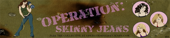 Operation Skinny Jeans