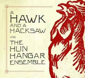 A HAWK AND A HACKSAW & THE HUN HANGÁR ENSEMBLE