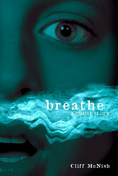 Teen Picks: Breathe by Cliff McNish