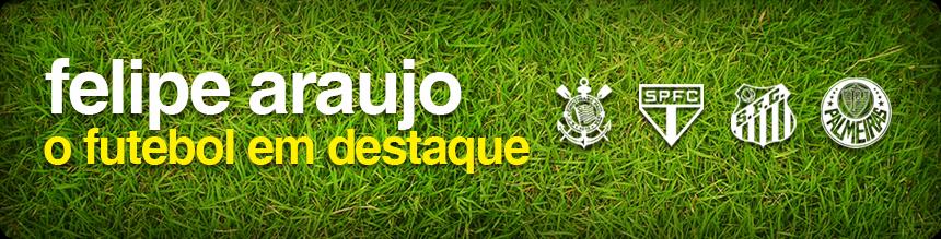 Felipe Araujo - O Futebol em Destaque