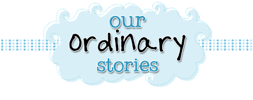 Our Ordinary Stories