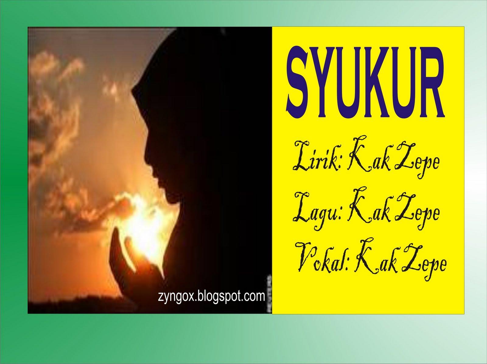 Syukur, Lagu Anak Karya Kak Zepe (Lagu Relijius untuk Muslim, Kristen