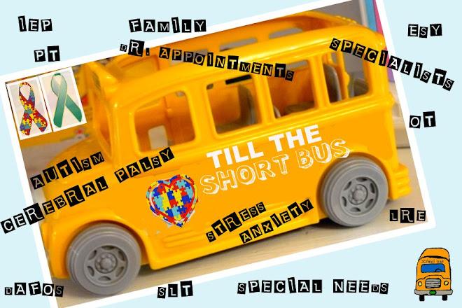 TILL THE SHORT BUS