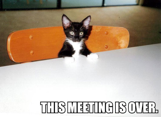 [this-meeting-is-over.jpg]