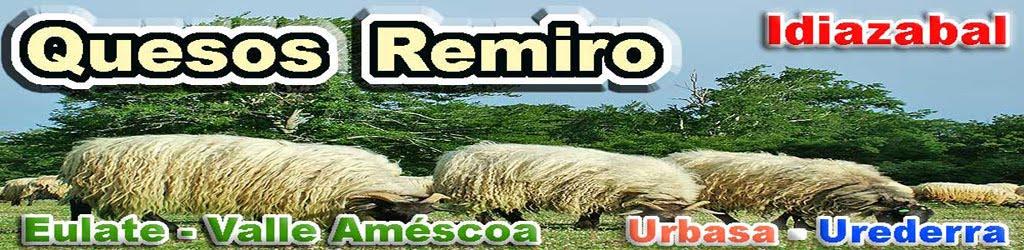 Quesería Remiro.  Quesos  de Idiazabal - Urbasa Eulate - Améscoa -  Tierra Estella (Navarra) España