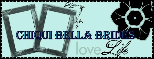 Chiqui Bella Brides