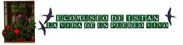 Proyecto Participativo: Ecomuseo de ISTÁN, Pueblo Vivo
