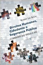 """""""Direitos Humanos, Cidadania e Segurança Pública"""".Rio de Janeiro: Letra Capital, 2006."""