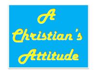 A Christian's attitude