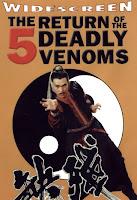 Return Of The Five Deadly Venoms