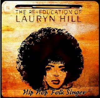The Re-Education Of Lauryn Hill - Hip Hop Folk Singer