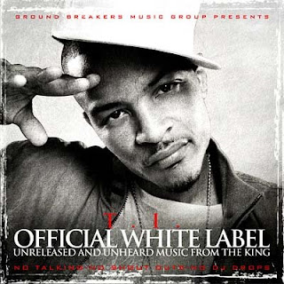 T.I. - Official White Label Unreleased and Unheard Music From The King