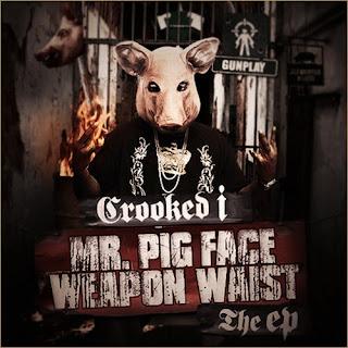Crooked_I-Mr._Pigface_Weapon_Waist_EP-WEB-2009-FRAY
