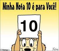 Minha nota 10 é para você!
