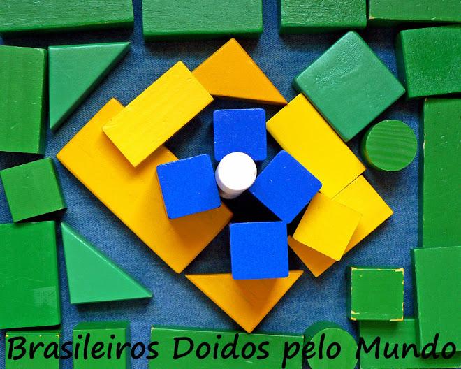 BRASILEIROS DOIDOS PELO MUNDO
