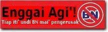 SEBUT ENGGAI NGUNDI BN!!!